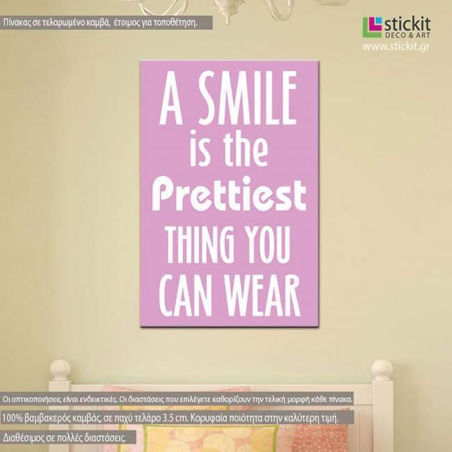 Πίνακας σε καμβά A smile is...