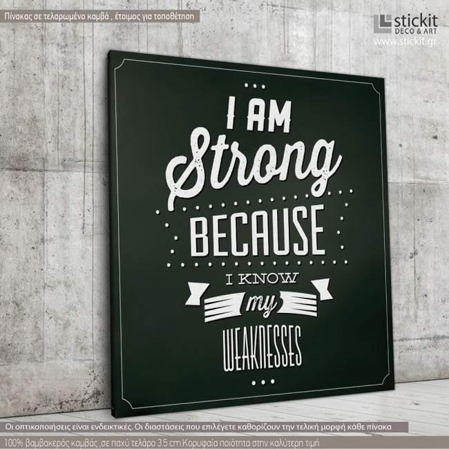 Πίνακας σε καμβά I am strong