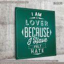 Πίνακας σε καμβά I am a lover