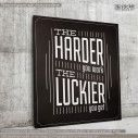 Canvas print The harder you work