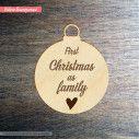Ξύλινο γούρι First Christmas as Family