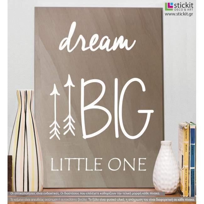 Dream Big little one, πινακίδα από ξύλινες σανίδες