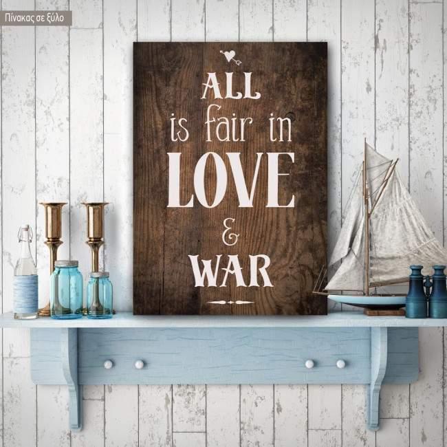 All is Fair in Love and War ξύλινη πινακίδα κάθετη