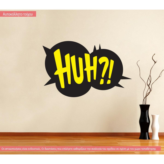 Wall stickers Huh?