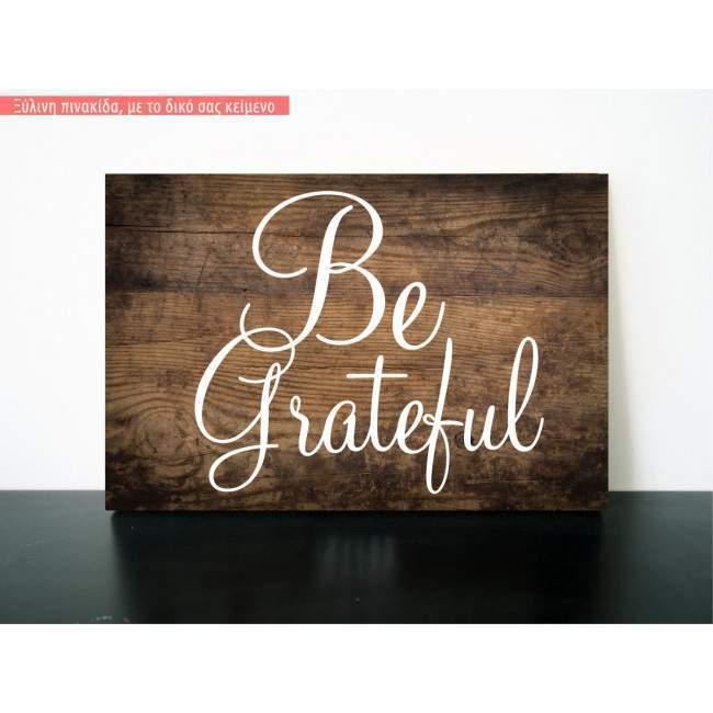 Be grateful ξύλινη πινακίδα