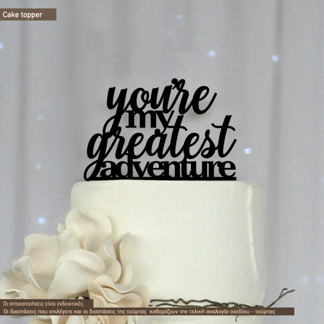 Cake topper You're My Greatest Adventure