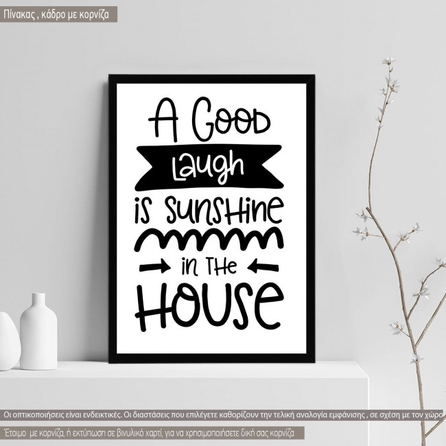 A good laugh is sunshine in the house, κάδρο