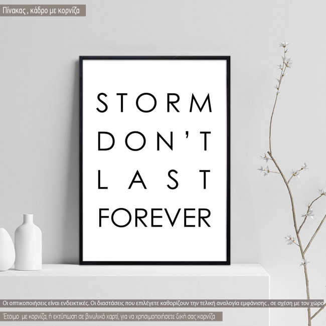 Storm don't last for ever κάδρο