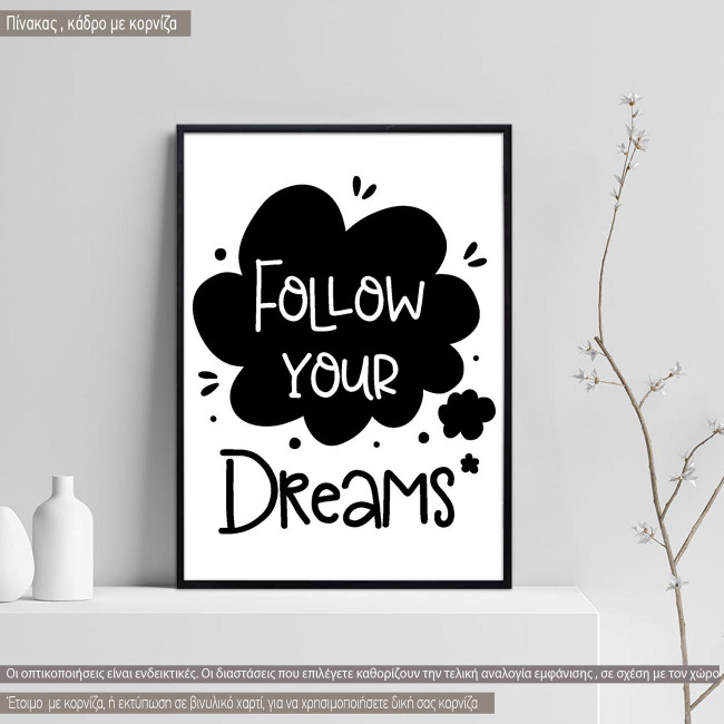 Poster Follow your dreams