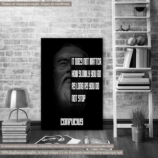 Πίνακας σε καμβά It doesn't matter..., Confucius