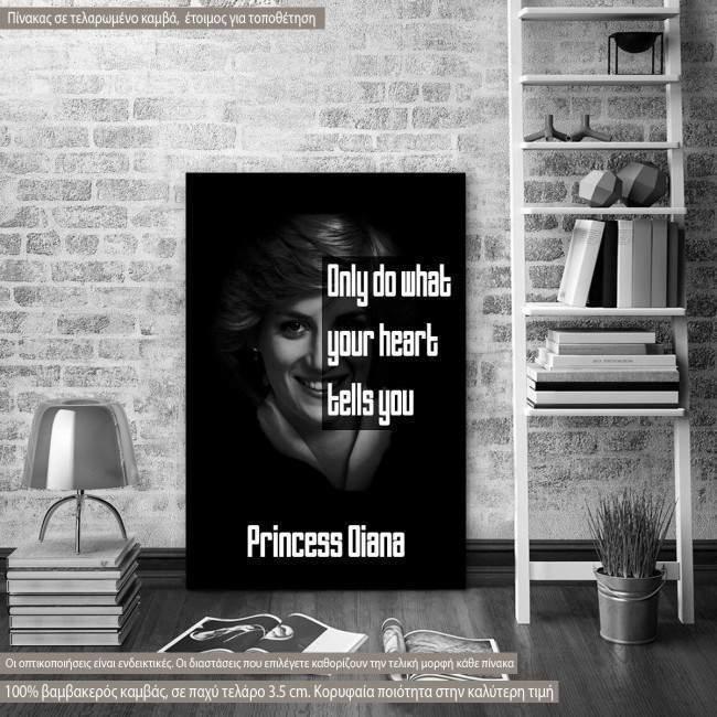 Πίνακας σε καμβά Only do what..., Princess Diana