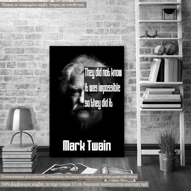 Πίνακας σε καμβά They did not know..., Mark Twain