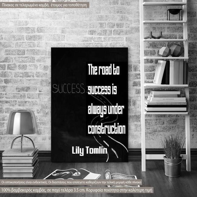 Πίνακας σε καμβά The road to success..., Lily Tomlin