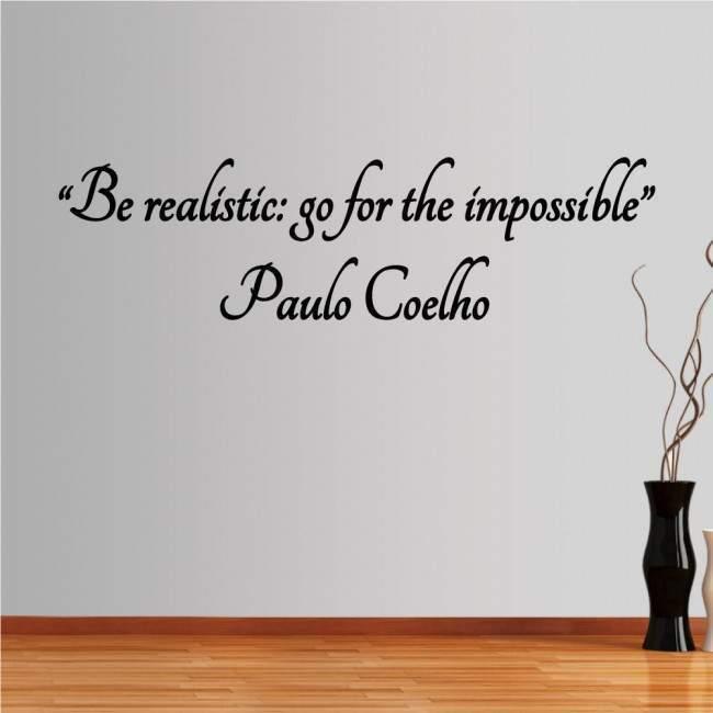 Αυτοκόλλητο τοίχου φράσεις. Be realistic: go for the impossible Paulo Coehlo