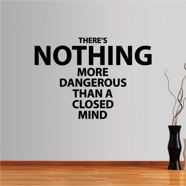 Αυτοκόλλητο τοίχου φράσεις. There is nothing more dangerous than a closed mind