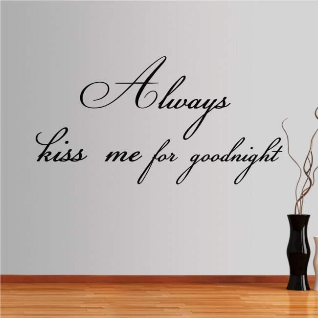 Αυτοκόλλητο τοίχου φράσεις. Always kiss me for goodnight