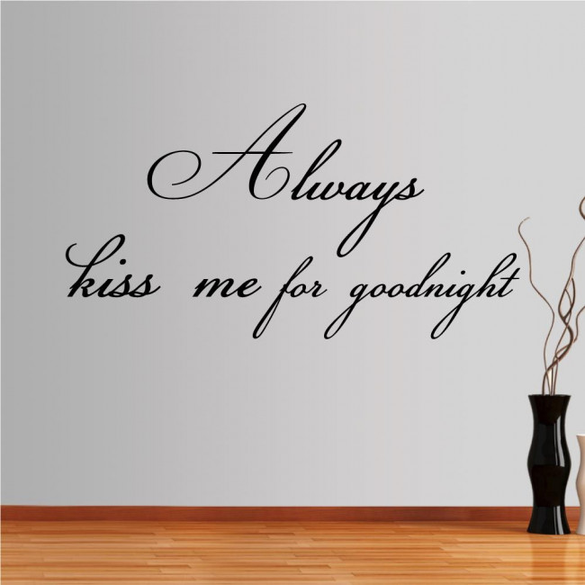 Wall stickers phrases. Always kiss me for goodnight