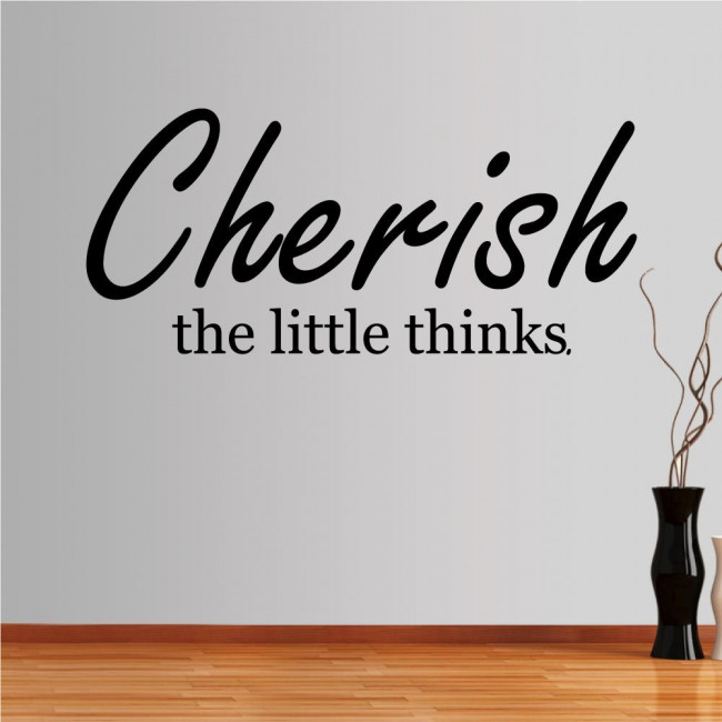 Wall stickers phrases cherish little things