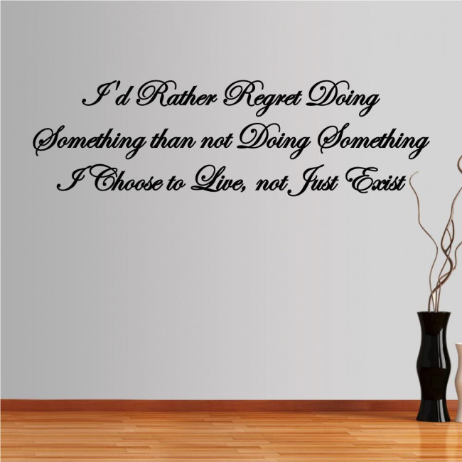 Wall stickers phrases. Id rather regret
