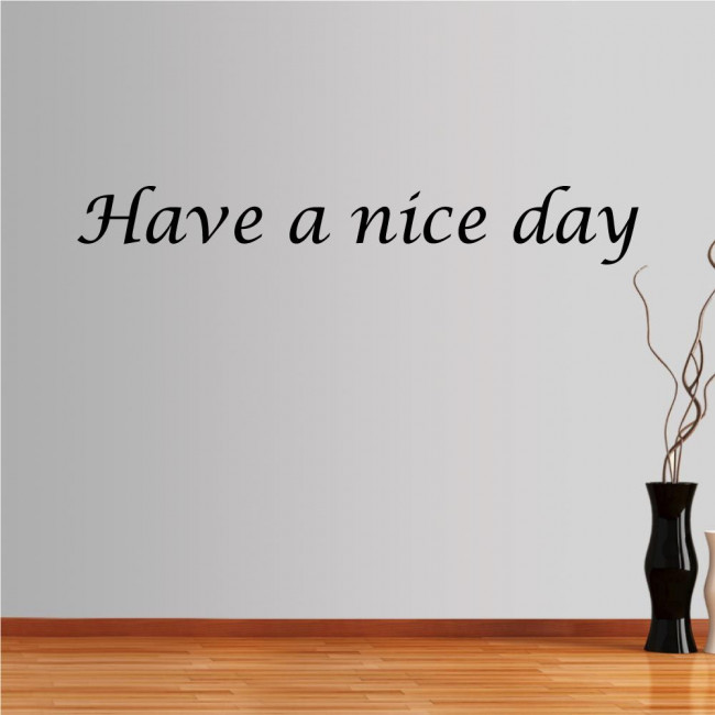 Wall stickers phrases. Have a nice day