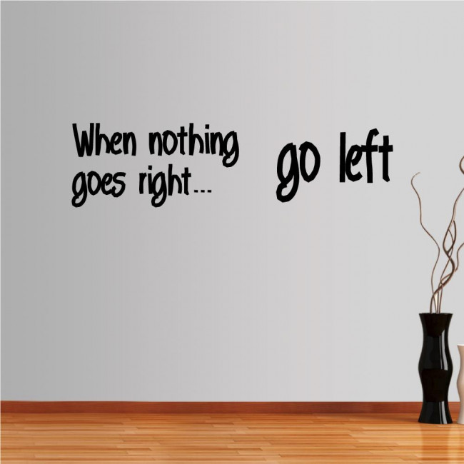 Wall stickers phrases. When nothing goes...