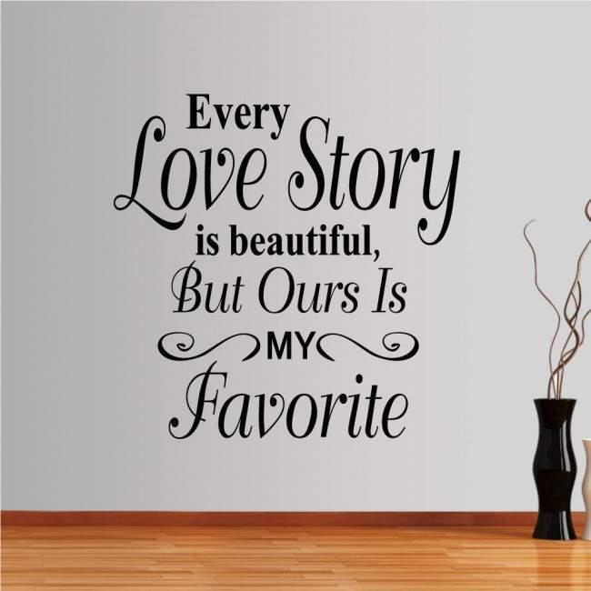 Αυτοκόλλητο τοίχου φράσεις. Every Love story is beautiful