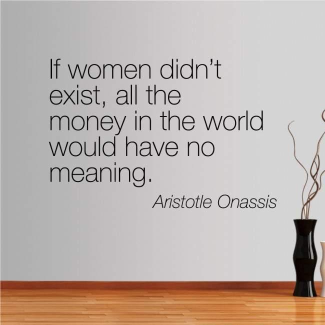 Αυτοκόλλητο τοίχου φράσεις. If women didnt exist, Ωνάσης