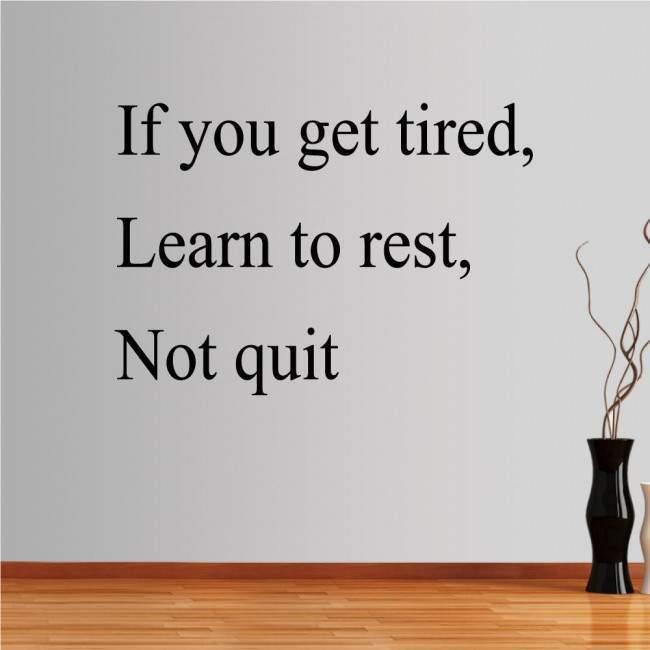 Αυτοκόλλητα τοίχου φράσεις. If you get tired...