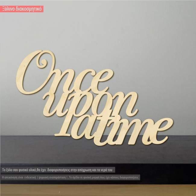 Ξύλινη πινακίδα Once upon a time