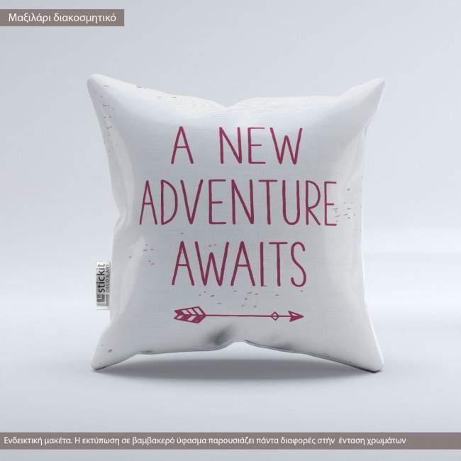 pillow a new adventure awaits