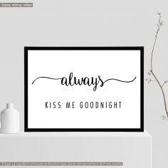 Always Kiss me goodnight, κάδρο, μαύρη κορνίζα