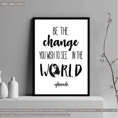 Be the Change You Wish to See, Ghandi, κάδρο, μαύρη κορνίζα