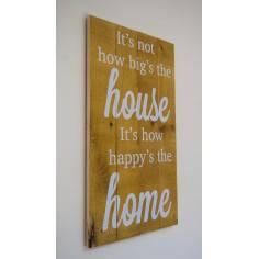 It's not the big house..., πινακίδα ξύλινη διακοσμητική