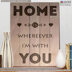 Home is wherever i'm with you, πινακίδα ξύλινη χαραγμένη με laser