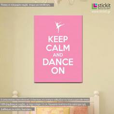 Keep calm and dance on πινακίδα, πίνακας σε καμβά