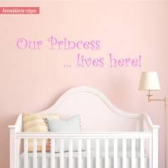 Our Princess lives here, αυτοκόλλητο τοίχου