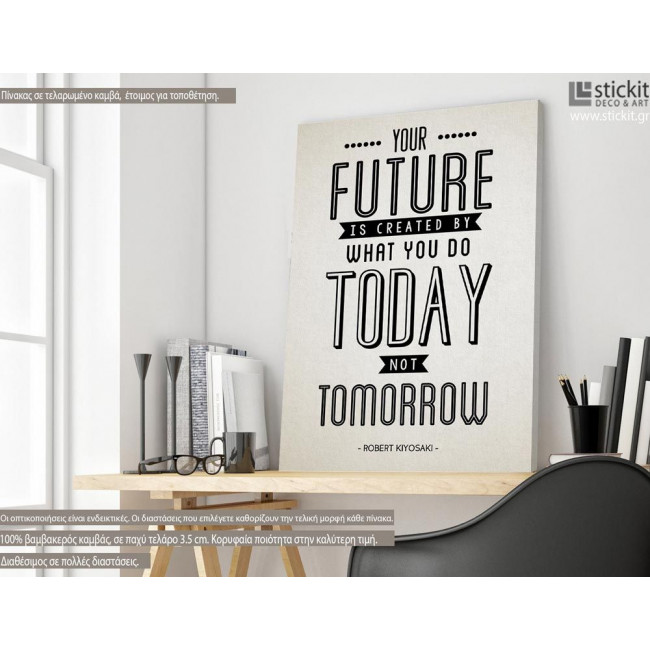 Your future is created today, πίνακας σε καμβά