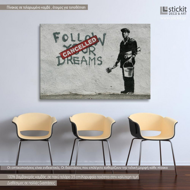 Follow your dreams,by Banksy, πίνακας σε καμβά