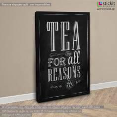 Tea for all reasons, πίνακας σε καμβά