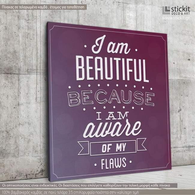 I am beautiful..., Τετράγωνος πίνακας σε καμβά